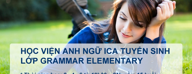 Anh ngữ ICA tuyển sinh lớp Grammar Elementary