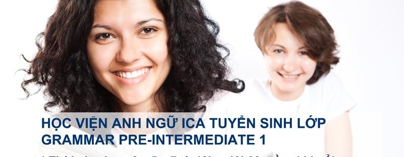 Anh ngữ ICA tuyển sinh Grammar Pre-Intermediate 1
