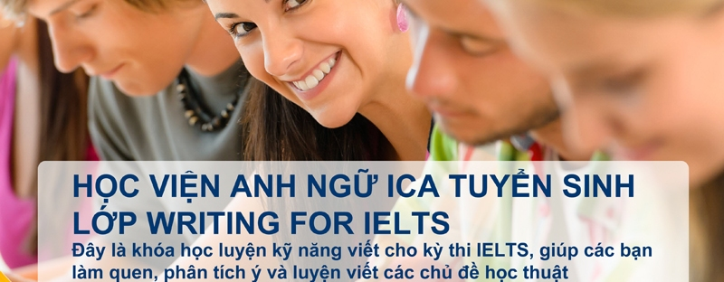 Anh ngữ ICA tuyển sinh Writing for IELTS